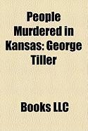 People Murdered in Kansas: George Tiller
