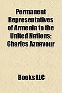 Permanent Representatives of Armenia to the United Nations: Charles Aznavour, Alexander Arzoumanian, Armen Martirossian