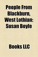 People from Blackburn, West Lothian: Susan Boyle
