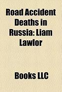Road Accident Deaths in Russia: Liam Lawlor, Yuri Ryazanov, Alexey Prokurorov, Otto Latsis, Mikhail Yevdokimov, German Okunev