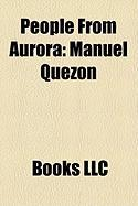 People from Aurora: Manuel Quezon