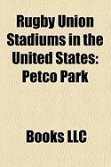 Rugby Union Stadiums in the United States: Petco Park