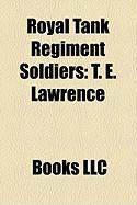 Royal Tank Regiment Soldiers: T. E. Lawrence