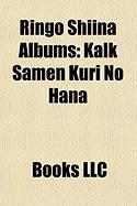 Ringo Shiina Albums: Kalk Samen Kuri No Hana, Sh So Strip, Utaite My Ri: Sono Ichi, Sanmon Gossip, Zecch Sh, Heisei F Zoku, Muzai Moratoriu
