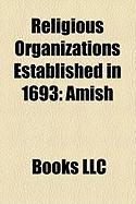 Religious Organizations Established in 1693: Amish