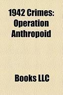 1942 Crimes: Operation Anthropoid, Duncan Scott-Ford, Blackout Ripper, Jan Kubi, Jozef Gab Ik