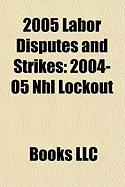 2005 Labor Disputes and Strikes: 2004-05 NHL Lockout, 2005 New York City Transit Strike