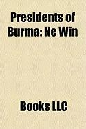 Presidents of Burma: Ne Win, San Yu, Sao Shwe Thaik, Sein Lwin, Maung Maung, President of Burma, Win Maung, Ba U