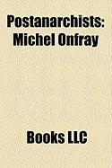 Postanarchists: Michel Onfray