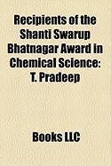 Recipients of the Shanti Swarup Bhatnagar Award in Chemical Science: T. Pradeep