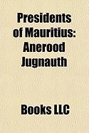Presidents of Mauritius: Anerood Jugnauth, President of Mauritius, Karl Offmann, Angidi Chettiar, Veerasamy Ringadoo, Cassam Uteem
