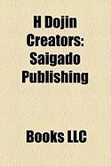 H Dojin Creators: Saigado Publishing, List of Hentai Authors, Ken Akamatsu, Okama