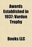 Awards Established in 1937: Governor General's Awards, Vardon Trophy, Maxwell Award, Order of Culture, Order of the German Eagle