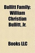 Bullitt Family: William Christian Bullitt, JR.