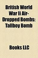 British World War II Air-Dropped Bombs: Tallboy Bomb