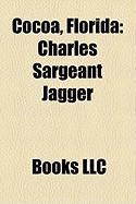 Cocoa, Florida: Charles Sargeant Jagger