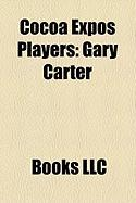 Cocoa Expos Players: Gary Carter, Frederico Moojen, Pete Marino, Ricky Hill, Richard Sharpe, Justin Bryant, Juan Pablo Reyes, Eric Loyd