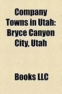 Company Towns in Utah: Bryce Canyon City, Utah