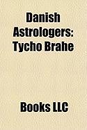 Danish Astrologers: Tycho Brahe, Max Heindel
