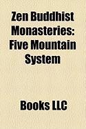 Zen Buddhist Monasteries: Five Mountain System