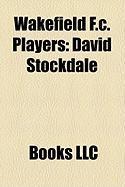 Wakefield F.C. Players: David Stockdale