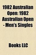 1982 Australian Open: 1982 Australian Open - Men's Singles, 1982 Australian Open - Women's Singles