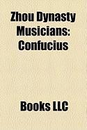 Zhou Dynasty Musicians: Confucius