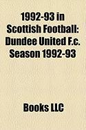 1992-93 in Scottish Football: Dundee United F.C. Season 1992-93, Rangers F.C. Season 1992-93, 1992-93 in Scottish Football