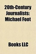20th-Century Journalists: Michael Foot, Keen Johnson, Cliff Drysdale