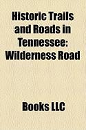 Historic Trails and Roads in Tennessee: Wilderness Road