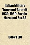 Italian Military Transport Aircraft 1930-1939: Savoia-Marchetti SM.82