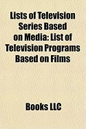 Lists of Television Series Based on Media: List of Television Programs Based on Films