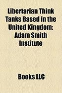Libertarian Think Tanks Based in the United Kingdom: Adam Smith Institute