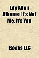 Lily Allen Albums: It's Not Me, It's You