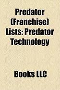Predator (Franchise) Lists: Alien vs. Predator, Predator Technology, List of Characters in the Alien vs. Predator Series