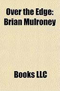 Over the Edge: Brian Mulroney