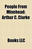 People from Minehead: Arthur C. Clarke, Stephen Mulhern, John Hunt, Baron Hunt of Tanworth, Peter Hurford, Herbert Fulton, Andy Ford