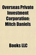 Overseas Private Investment Corporation: Mitch Daniels, Robert Mosbacher, JR., Bud Brown, Timothy D. Adams, Ross J. Connelly, Ruth Harkin