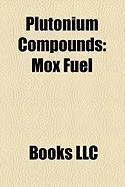 Plutonium Compounds: Mox Fuel