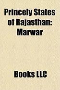 Princely States of Rajasthan: Marwar, Rajputana Agency, Dholpur, Tonk, Mewar Residency