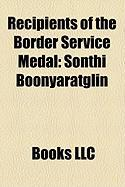 Recipients of the Border Service Medal: Sonthi Boonyaratglin