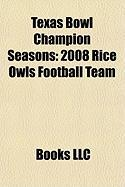 Texas Bowl Champion Seasons: 2008 Rice Owls Football Team