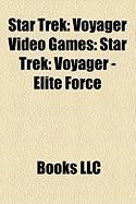Star Trek: Voyager Video Games: Star Trek: Voyager - Elite Force