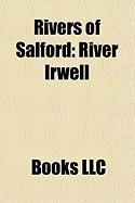 Rivers of Salford: River Irwell, Mersey and Irwell Navigation