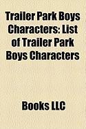 Trailer Park Boys Characters: List of Trailer Park Boys Characters