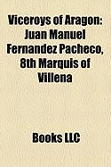 Viceroys of Aragon: Juan Manuel Fernndez Pacheco, 8th Marquis of Villena