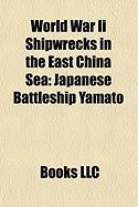World War II Shipwrecks in the East China Sea: Japanese Battleship Yamato, Japanese Cruiser Nagara, Japanese Aircraft Carrier Unry?