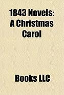 1843 Novels (Study Guide): A Christmas Carol, Martin Chuzzlewit, the Mysteries of Paris, La Fausse Maitresse, Honorine, the Last of the Barons