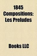 1845 Compositions: Les Prludes