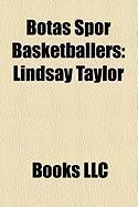 Bota Spor Basketballers: Lindsay Taylor, Shannon Bobbitt, Tangela Smith, Aziye Ivegin-Karsl, Korel Engin, I L Alben